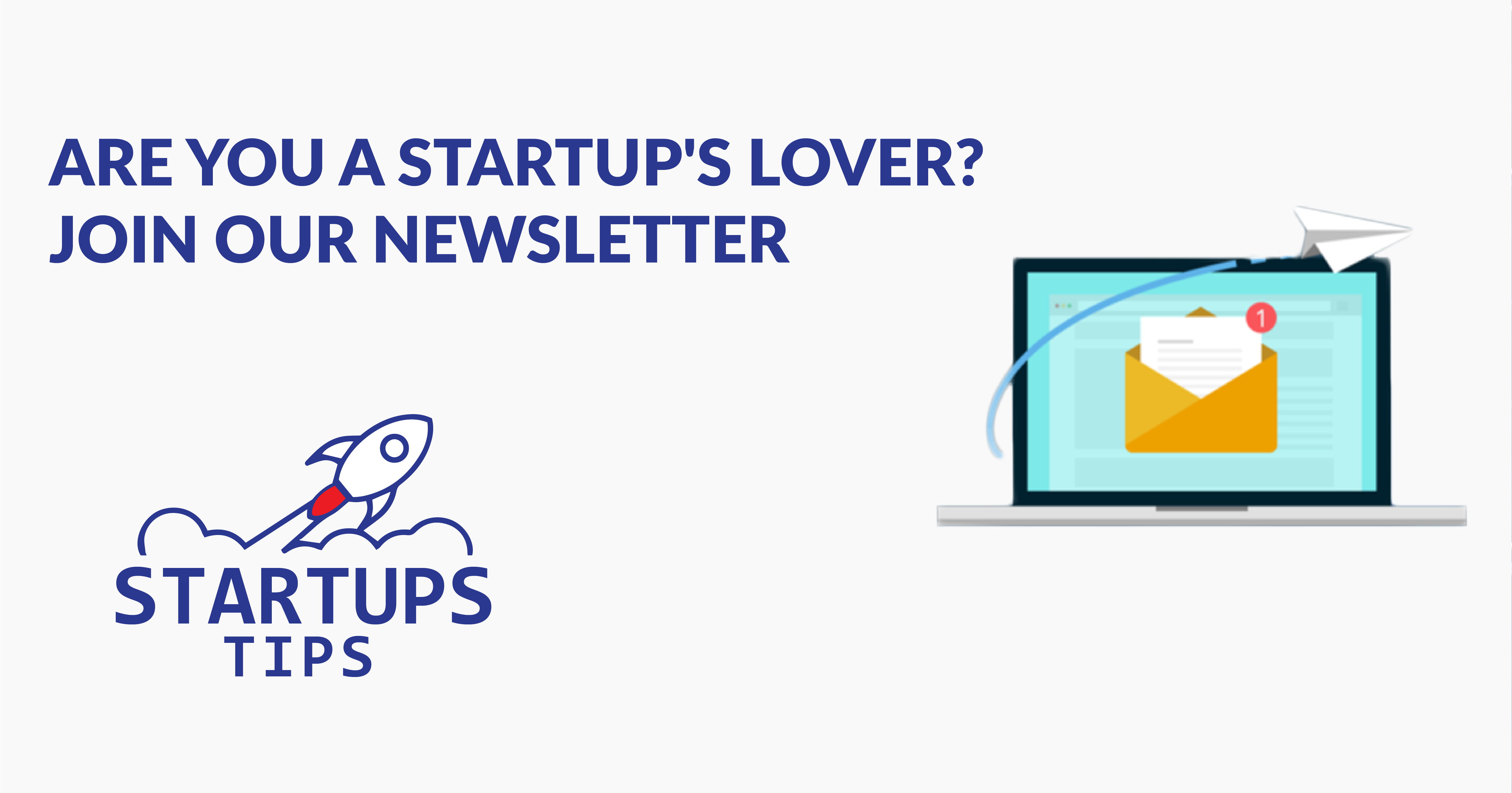 Keep updated With Our Startup Newsletter 2020