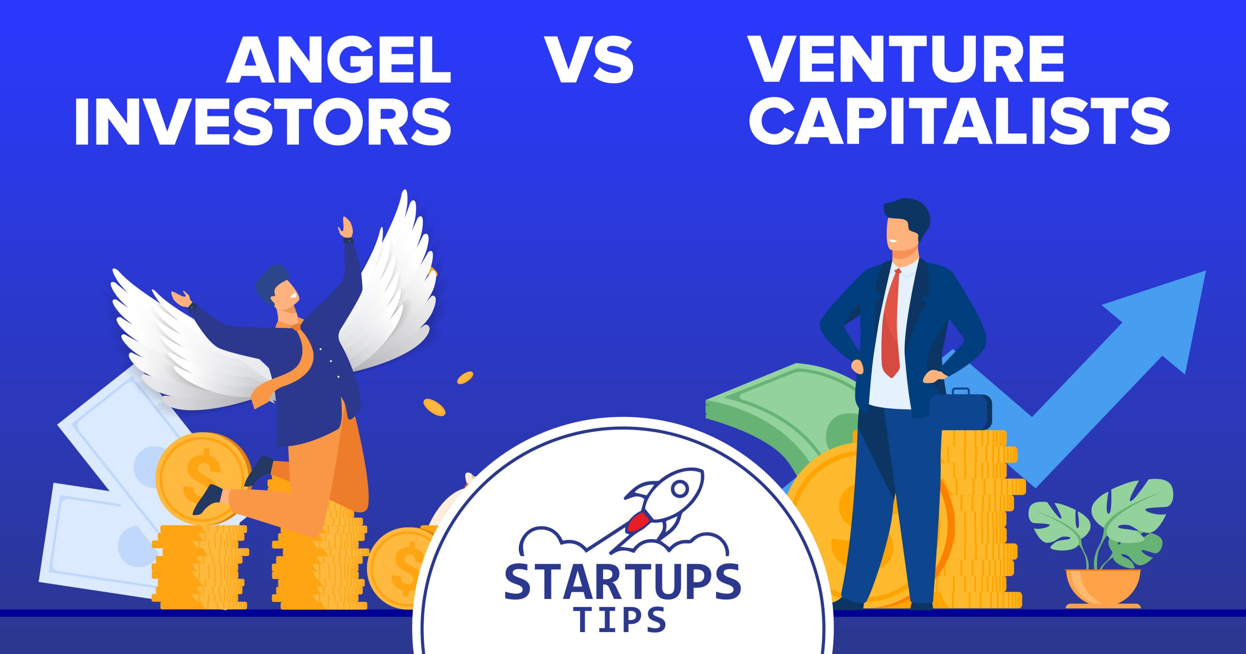 Angel Investors VS Venture Capitalists: 7 Great Differences