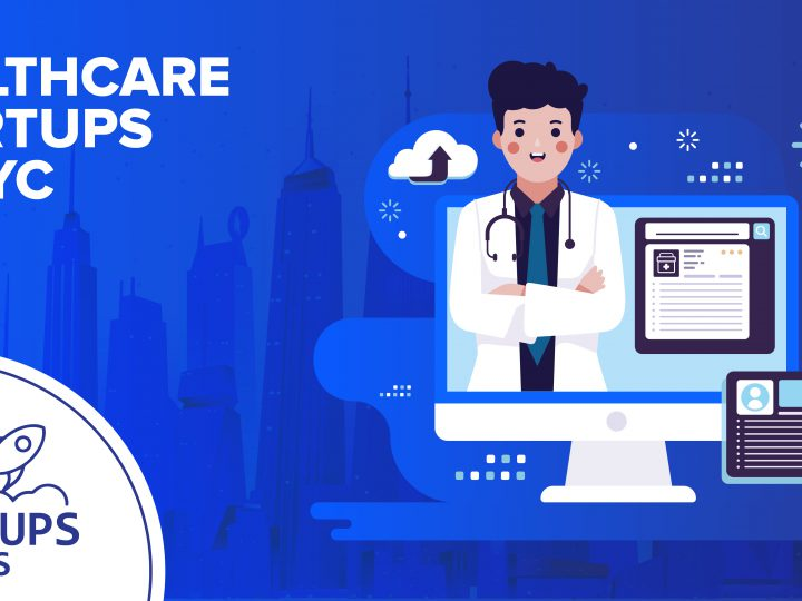 Top Healthcare Startups In NYC 2020