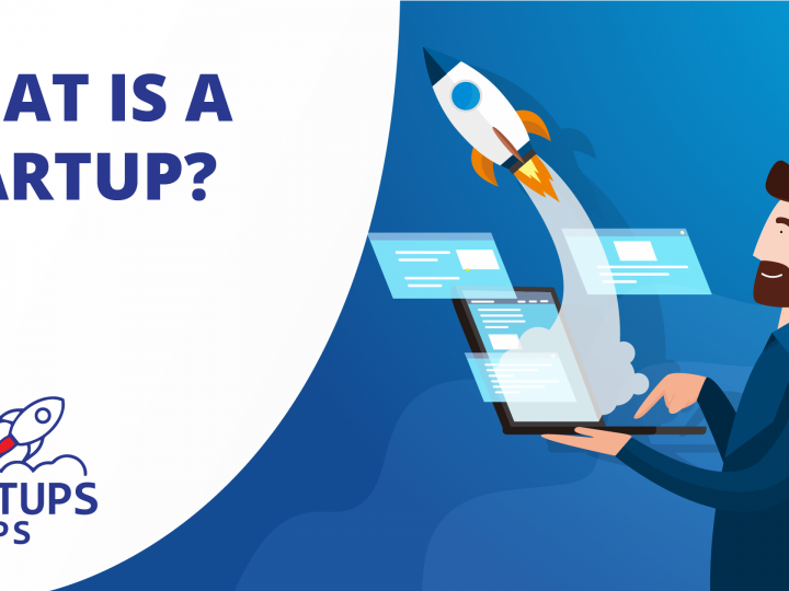 What is a Startup? All you need to know about Startups!