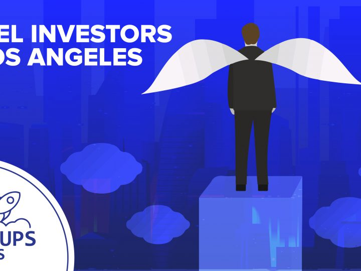 13+ Angel Investors Los Angeles for your Startup 2021