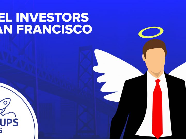 Best 11+Angel Investors San Francisco for your startup