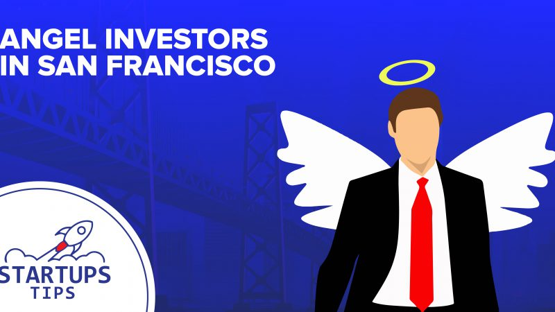 Angel Investors San Francisco, you must know!