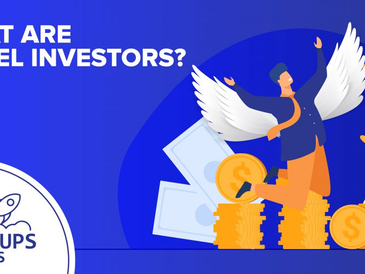 What are Angel Investors? 4+Things You Should Know