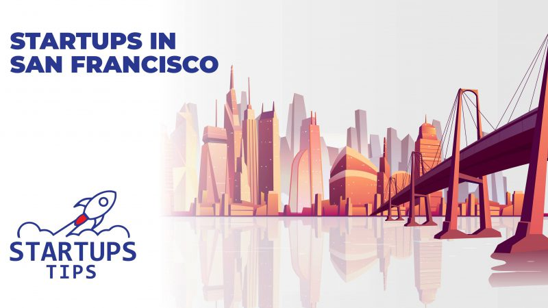 Discover Top Startups in San Francisco 2021